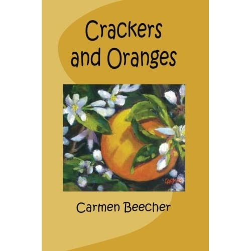 Crackers and Oranges by Carmen Beecher (2014-11-26)