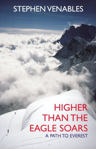 Higher Than The Eagle Soars: A Path to Everest (English Edition)