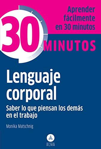 Lenguaje Corporal. 30 Minutos por Monika Matschnig