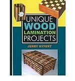 Telecharger Livres Unique Wood Laminated Projects Author Jerry Syfert published on November 2005 (PDF,EPUB,MOBI) gratuits en Francaise