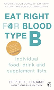 Eat Right For Blood Type B: Individual Food, Drink and Supplement lists by [D'Adamo, Peter J.]