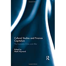 Cultural Studies and Finance Capitalism: The Economic Crisis and After