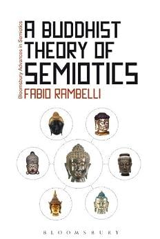 A Buddhist Theory of Semiotics par [Rambelli, Fabio]