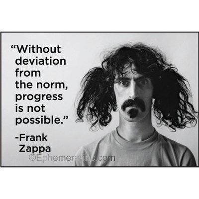 Without deviation from the norm, progress is not possible. -Frank Zappa - RECTANGLE MAGNET by Ephemera, Inc -