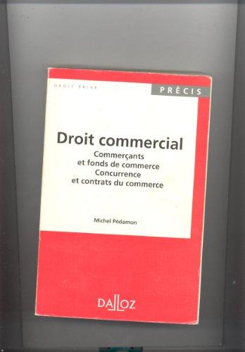 DROIT COMMERCIAL. Comerants et fonds de commerce, Concurrence et contrats du commerce