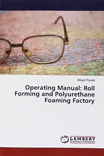 Operating Manual: Roll Forming and Polyurethane Foaming Factory par Bikash Poudel