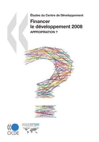 Études du Centre de Développement Financer le développement 2008 : Appropriation ?