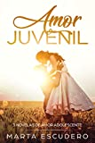 Amor Juvenil: 3 Novelas de Amor Adolescente (Colección Romántica Juvenil)