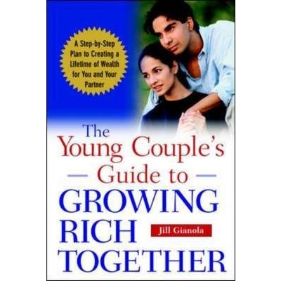 By Gianola, Jill ( Author ) [ The Young Couple's Guide to Growing Rich Together By Nov-2003 Paperback