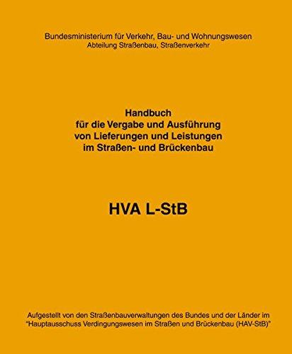 HVA L-StB: Handbuch für die Vergabe und Ausführung von Lieferungen und Leistungen im Straßen- und Brückenbau