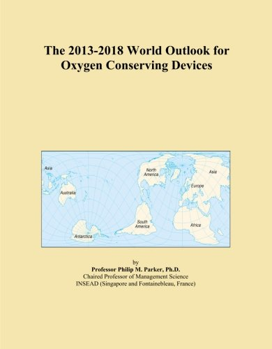 The 2013-2018 World Outlook for Oxygen Conserving Devices -