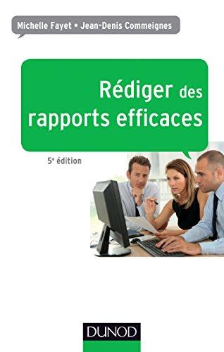 Rédiger des rapports efficaces - 5e éd. - Rapports d'activité - Rapports de stage - Rapports de proj: Rapports d'activité - Rapports de stage - Rapports de projets - Rapports d'étude par Michelle Fayet
