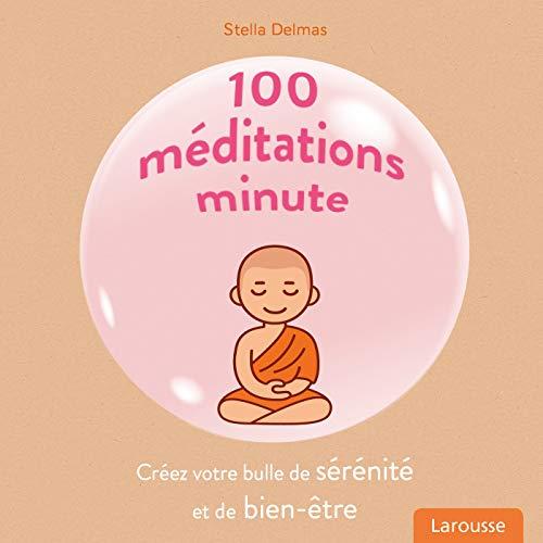 100 méditations minute par Stella Delmas
