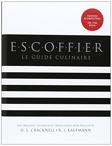Escoffier: The Complete Guide to the Art of Modern Cookery, Revised -