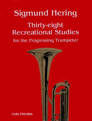 Thirty - Eight Recreational Studies for the Progressing Trumpeter par Sigmund Hering