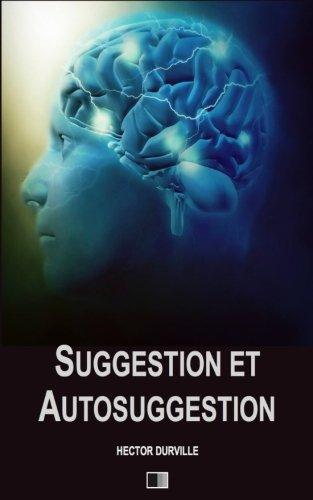 Suggestion et Autosuggestion par Hector Durville
