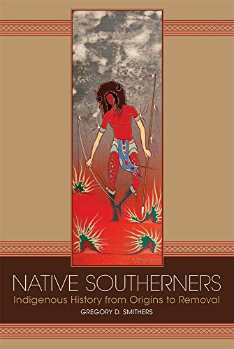 Native Southerners: Indigenous History from Origins to Removal (English Edition)