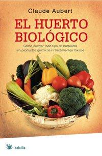 El huerto biologico par C.; GARCIA PALACIOS, A. AUBERT