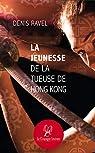La jeunesse de la tueuse de Hong Kong: Parcours de vie par Ravel
