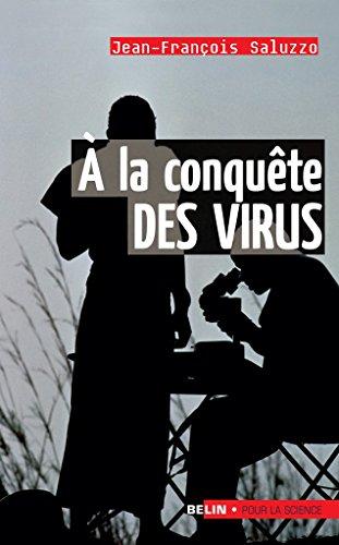 À la conquête des virus (Pour la science) (French Edition)
