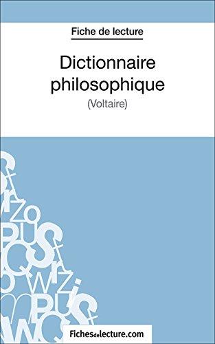 Dictionnaire philosophique: Analyse complète de l'oeuvre