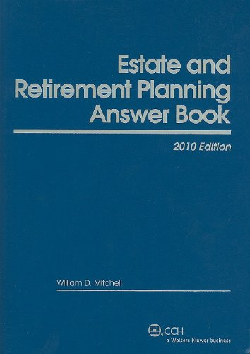 Estate and Retirement Planning Answer Book (Estate and Retirement Planning Answer Books) por William D. Mitchell