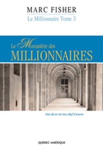 Le Millionnaire T 03 le Monastere des Millionnaires par Fisher Marc