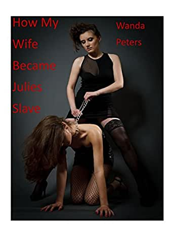 Becoming an erotic slave for my wife