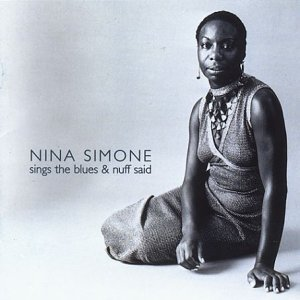 Sings The Blues / 'Nuff Said by Nina Simone (2001-08-06)