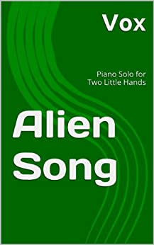 Descargar Torrent En Español Alien Song : Piano Solo for Two Little Hands PDF En Kindle