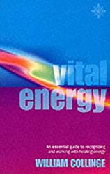 Vital Energy: An essential guide to recognizing and working with healing energy