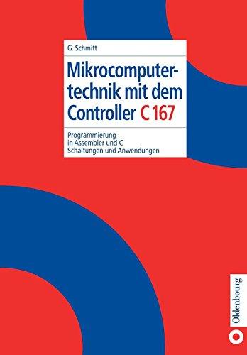Mikrocomputertechnik mit dem Controller C167: Programmierung in Assembler und C; Schaltungen und Anwendungen Embedded Linux Controller