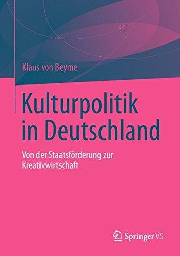 Kulturpolitik in Deutschland: Von der Staatsförderung zur Kreativwirtschaft (German Edition)
