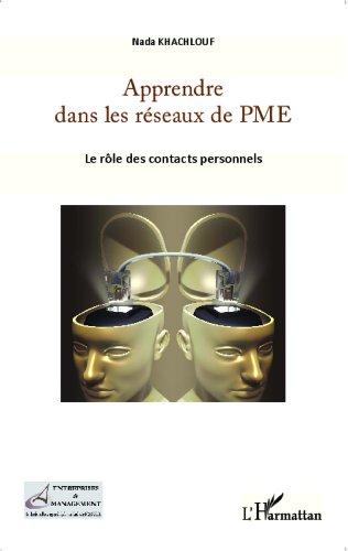Apprendre dans les réseaux de PME: Le rôle des contacts personnels (Entreprises et Management) (French Edition)