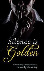Silence is Golden: Contemporary Kink-Inspired Erotica