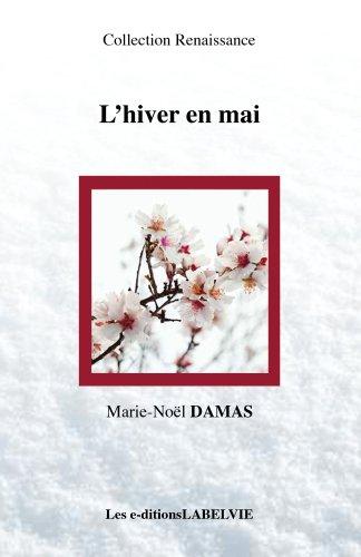L'Hiver en Mai (Collection Renaissance t. 2) par Marie-Noël Damas