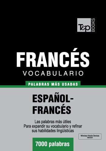 Vocabulario español-francés - 7000 palabras más usadas (T&P Books)
