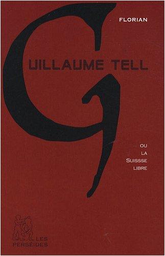 Guillaume Tell ou la Suisse libre
