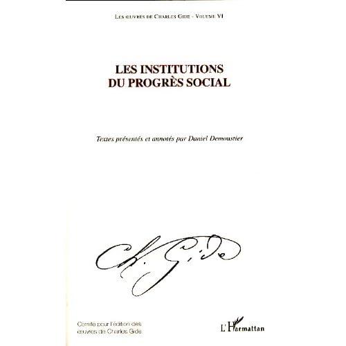 Les oeuvres de Charles Gide, volume 6: Les institutions du progrès social