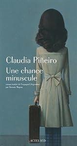 vignette de 'Une chance minuscule (Claudia Piñeiro)'
