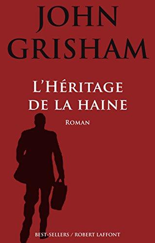L'Héritage de la haine par John GRISHAM