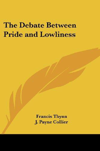 The Debate Between Pride and Lowliness