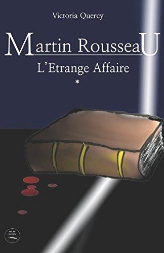 Martin Rousseau & L'Etrange Affaire par Victoria Quercy