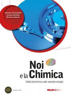 Noi e la chimica - dalla biochimica alle nanotecnologie