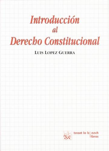 Introducción al derecho constitucional por Luis . . . [et al. ] López Guerra