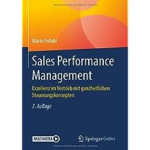 Sales Performance Management: Exzellenz im Vertrieb mit ganzheitlichen Steuerungskonzepten