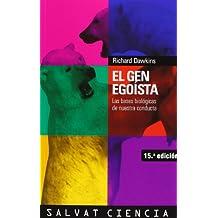 El gen egoista / The Selfish Gene: Las bases biologicas de nuestra conducta / The Biological Basis of Our Behavior (Ciencia / Science)