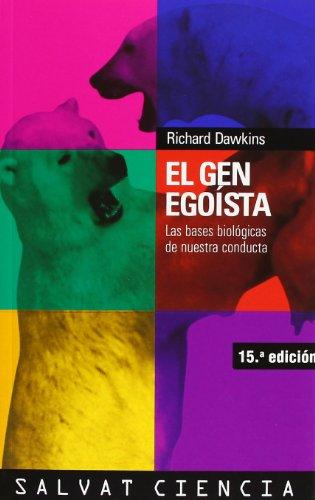 El gen egoista / The Selfish Gene: Las bases biologicas de nuestra conducta / The Biological Basis of Our Behavior (Ciencia / Science) por Richard Dawkins