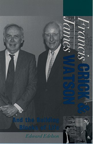 Francis Crick and James Watson: And the Building Blocks of Life (Oxford Portraits in Science)
