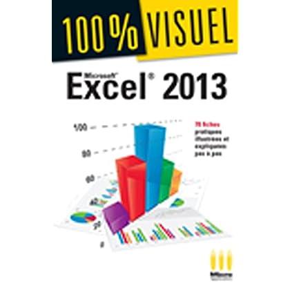 Excel 2013: 78 fiches illustrées et expliquées pas à pas